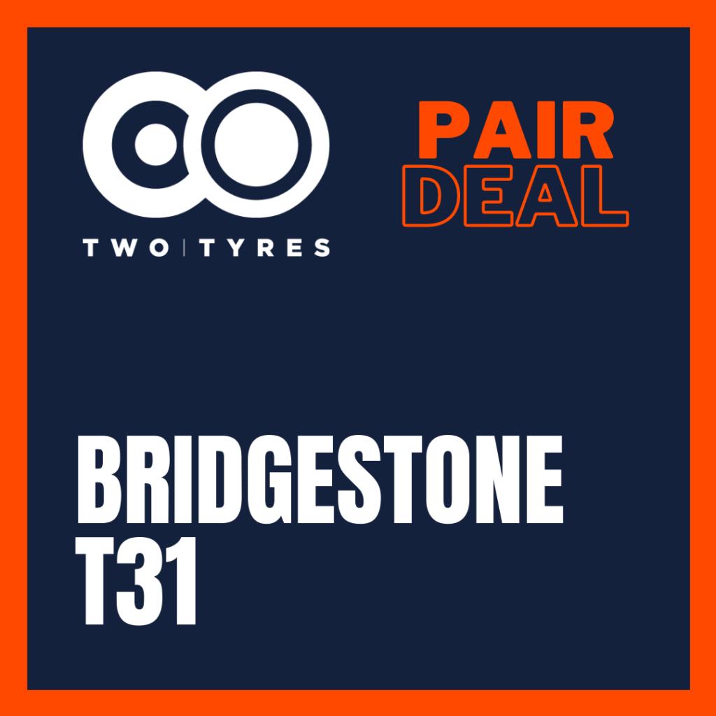 Bridgestone T31 Pair Deal Preview